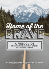 Home of the Brave: A Fieldguide to Navigating the American Broken Dialogue Challenge Cover Image