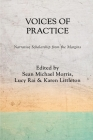 Voices of Practice: Narrative Scholarship from the Margins Cover Image