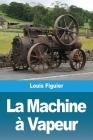 La Machine à Vapeur Cover Image
