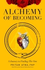 Alchemy of Becoming: A Journey to Finding the One Cover Image