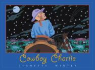 Cowboy Charlie: The Story of Charles M. Russell Cover Image