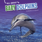 All about Baby Dolphins Cover Image