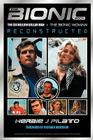 The Bionic Book: The Six Million Dollar Man and the Bionic Woman Reconstructed Cover Image