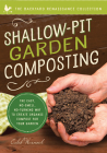 Shallow-Pit Garden Composting: The Easy, No-Smell, No-Turning Way to Create Organic Compost For Your Garden Cover Image