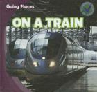 On a Train (Going Places) Cover Image