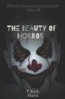 The Beauty of Horror: When the narcissists mask falls off Cover Image