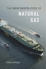 The New Geopolitics of Natural Gas Cover Image