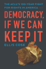 Democracy, If We Can Keep It: The Aclu's 100-Year Fight for Rights in America Cover Image