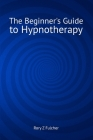 The Beginner's Guide to Hypnotherapy Cover Image