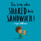 The Boy Who Shared His Sandwich Cover Image