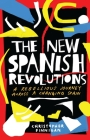 The New Spanish Revolutions: A Rebellious Journey Across a Changing Spain Cover Image