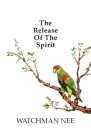 Release of the Spirit: The Breaking of the Outward Man for Cover Image