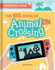 The Big Book of Animal Crossing: Everything You Need to Know to Create Your Island Paradise! Cover Image