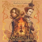 Tangled in Time: The Burning Queen Cover Image