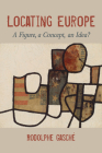 Locating Europe: A Figure, a Concept, an Idea? (Studies in Continental Thought) Cover Image