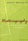 Historiography: Ancient, Medieval, and Modern, Third Edition Cover Image