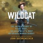 Wildcat Lib/E: The True Story of Pearl Hart, the Wild West's Most Notorious Woman Bandit Cover Image