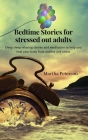 Bedtime Stories for Stressed Out Adults: Deep sleep relaxing stories and meditation to help you heal your body from anxiety and stress Cover Image