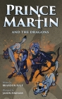 Prince Martin and the Dragons: A Classic Adventure Book About a Boy, a Knight, & the True Meaning of Loyalty Cover Image