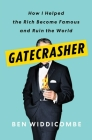 Gatecrasher: How I Helped the Rich Become Famous and Ruin the World Cover Image