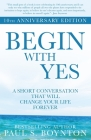 Begin with Yes: 10th Anniversary Edition Cover Image