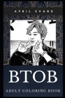 BtoB Adult Coloring Book: K-Pop and Dance Pop Boy Band, South Korean Singers and Dancers Inspired Coloring Book for Adults Cover Image