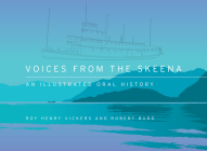 Voices from the Skeena: An Illustrated Oral History Cover Image