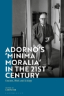 Adorno's 'Minima Moralia' in the 21st Century: Fascism, Work and Ecology Cover Image