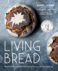 Living Bread: Tradition and Innovation in Artisan Bread Making Cover Image