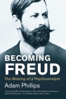 Becoming Freud: The Making of a Psychoanalyst Cover Image