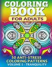 Coloring Book for Adults - Vol 1 Tranquility: 50 Anti-Stress Coloring Patterns (Coloring Books for Adults #1) Cover Image