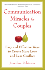 Communication Miracles for Couples: Easy and Effective Tools to Create More Love and Less Conflict Cover Image