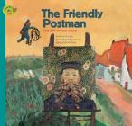 The Friendly Postman: The Art of Van Gogh (Stories of Art) Cover Image