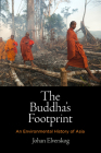 The Buddha's Footprint: An Environmental History of Asia (Encounters with Asia) Cover Image