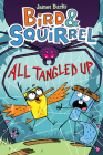 Bird & Squirrel All Tangled Up (Bird & Squirrel #5) Cover Image
