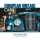 European Vintage Cars Calendar 2021: 16 Month Calendar Cover Image