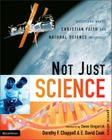 Not Just Science: Questions Where Christian Faith and Natural Science Intersect Cover Image