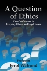 A Question of Ethics: Case Conferences in Everyday Ethical and Legal Issues Cover Image