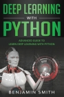 Deep Learning With Python: Advanced Guide to Learn Deep Learning with Python Cover Image