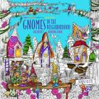 Zendoodle Coloring Presents Gnomes in the Neighborhood: An Artist's Coloring Book Cover Image