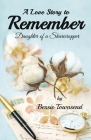 A Love Story to Remember: Daughter Of a Sharecropper Cover Image