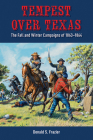 Tempest over Texas: The Fall and Winter Campaigns of 1863–1864 Cover Image