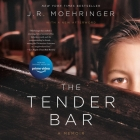 The Tender Bar: A Memoir Cover Image