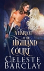 A Harlot at the Highland Court Cover Image