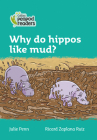 Why Do Hippos Like Mud?: Level 3 (Collins Peapod Readers) Cover Image