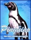Pingüino: Libro De Colorear Para Aliviar el Estrés Para Adultos (Libros Para Colorear De Animales) Cover Image