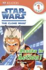 DK Readers L1: Star Wars: The Clone Wars: Ahsoka in Action! (DK Readers Level 1) Cover Image
