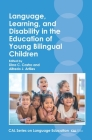 Language, Learning, and Disability in the Education of Young Bilingual Children Cover Image