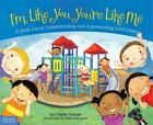 I'm Like You, You're Like Me: A Book About Understanding and Appreciating Each Other Cover Image