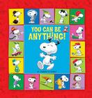 Peanuts: You Can Be Anything! Cover Image